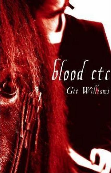 Williams, Gee / Blood Etc (Large Paperback)