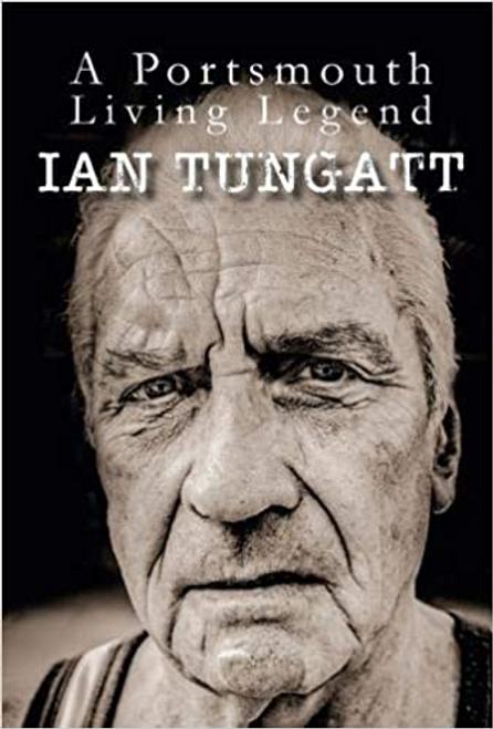 Tungatt, Ian / A Portsmouth Living Legend (Large Paperback)