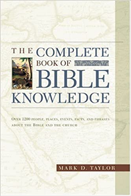 Taylor, Mark D. / The Complete Book of Bible Knowledge (Large Paperback)
