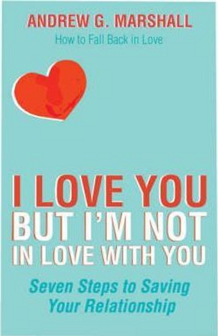 Marshall, Andrew G. / I Love You But I'm Not In Love With You (Large Paperback)