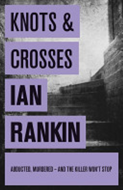 Rankin, Ian / Knots and Crosses (Large Paperback)