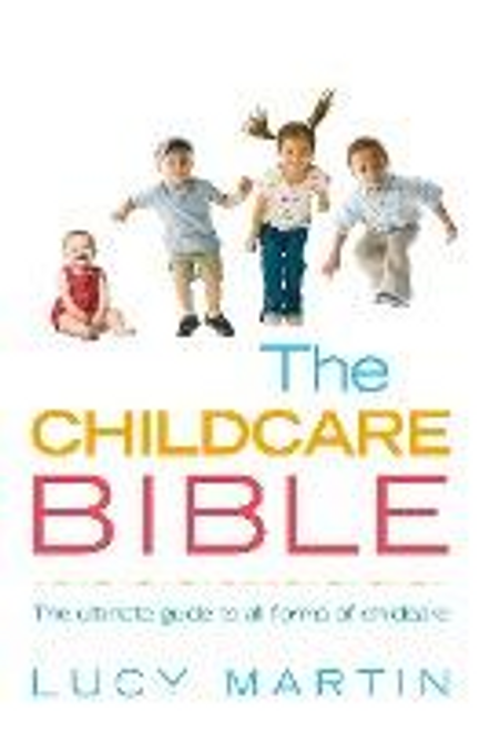 Martin, Lucy / The Childcare Bible (Large Paperback)
