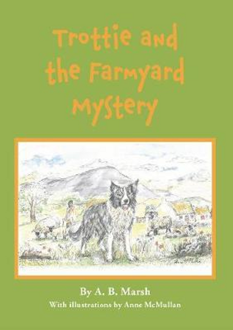 Marsh, A. B. / Trottie : and the Farmyard Mystery (Large Paperback)