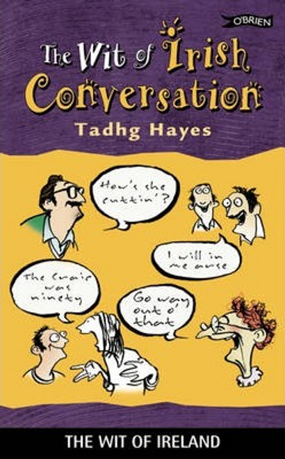 Hayes, Tadhg / The Wit of Irish Conversation (Large Paperback)