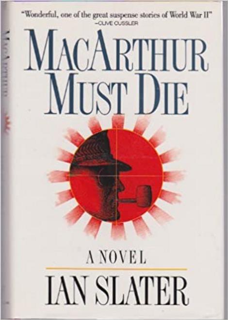 Slater, Ian / Macarthur Must Die (Hardback)