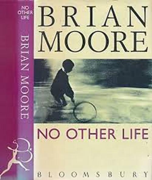 Moore, Brian / No Other Life (Hardback)