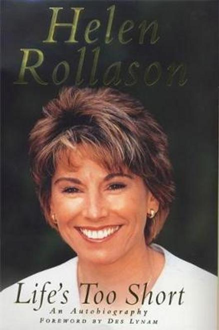 Rollason, Helen / Life's Too Short : My Autobiography (Hardback)