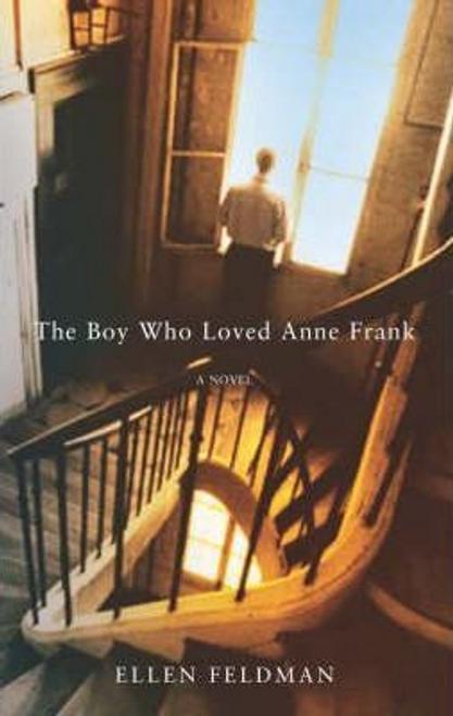 Feldman, Ellen / The Boy Who Loved Anne Frank (Hardback)