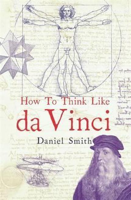 Smith, Daniel / How to Think Like da Vinci (Hardback)