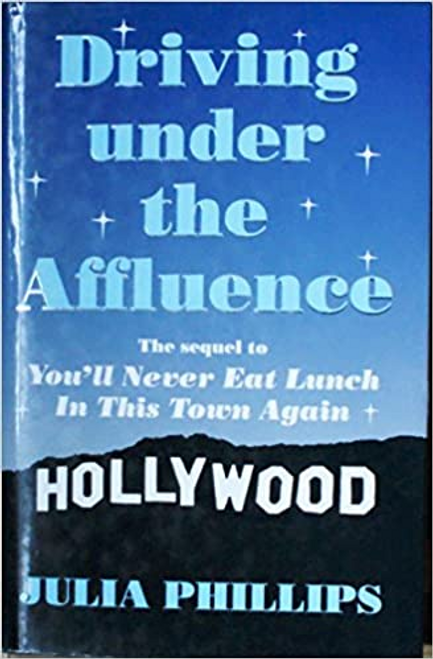 Phillips, Julia / Driving Under the Affluence (Hardback)