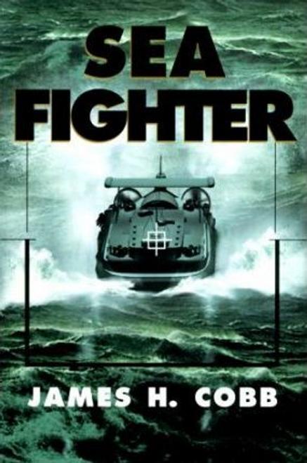 Cobb, James H. / Sea Fighter (Hardback)