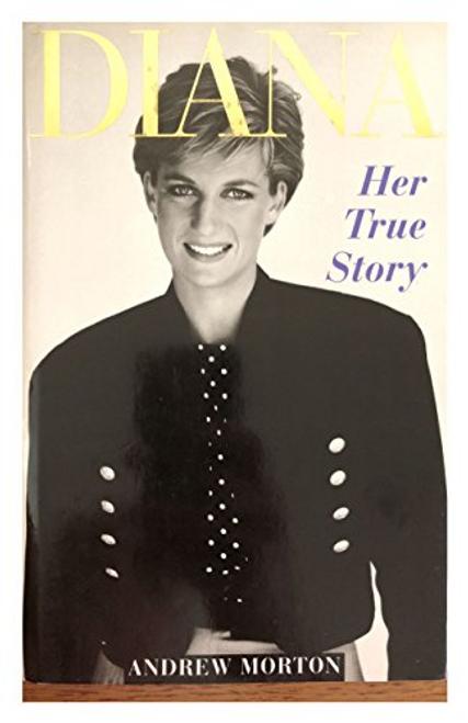 Morton, Andrew / Diana: Her True Story (Hardback)