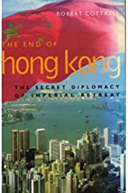 Cottrell, Robert / The End of Hong Kong (Hardback)