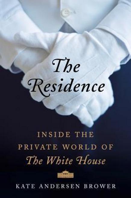 Brower, Kate Andersen / The Residence (Hardback)