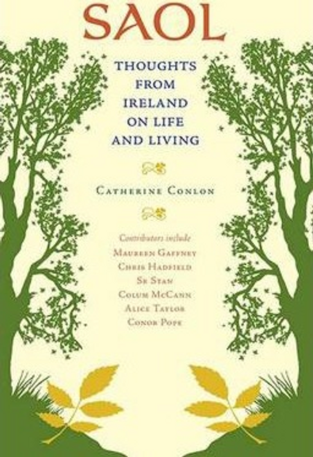 Conlon, Catherine / Saol : Thoughts from Ireland on Life and Living (Hardback)