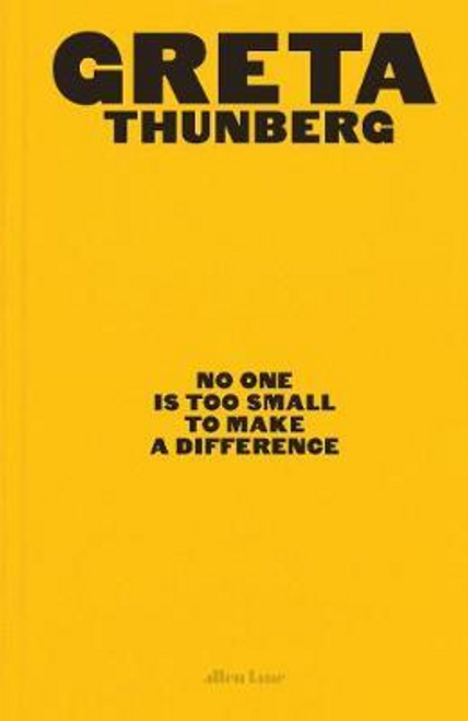 Thunberg, Greta / No One Is Too Small to Make a Difference (Hardback)