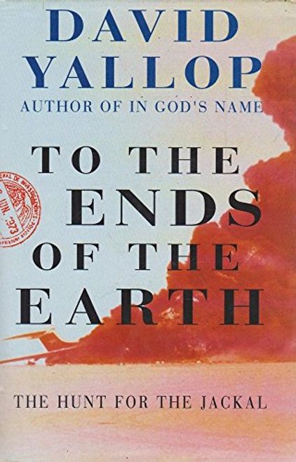 Yallop, David / To the Ends of the Earth (Hardback)