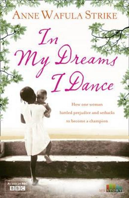 Wafula-Strike, Anne / In My Dreams I Dance