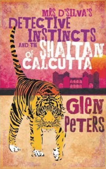 Peters, Glen / Mrs D'silva's Detective Instincts and the Shaitan of Calcutta