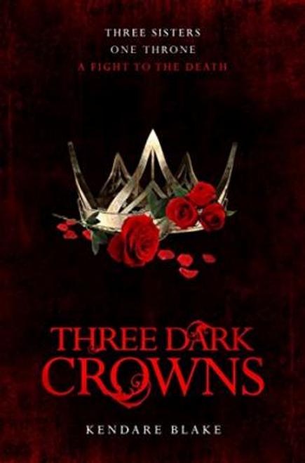 Blake, Kendare / Three Dark Crowns