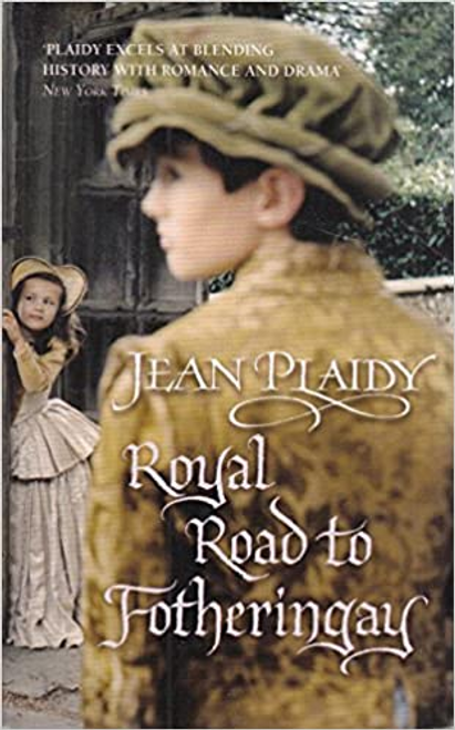 Plaidy, Jean / Royal Road to Fotheringay