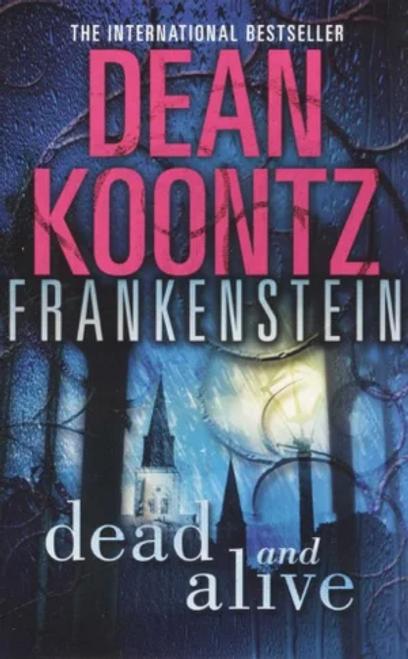 Koontz, Dean / Frankenstein - Dead and Alive