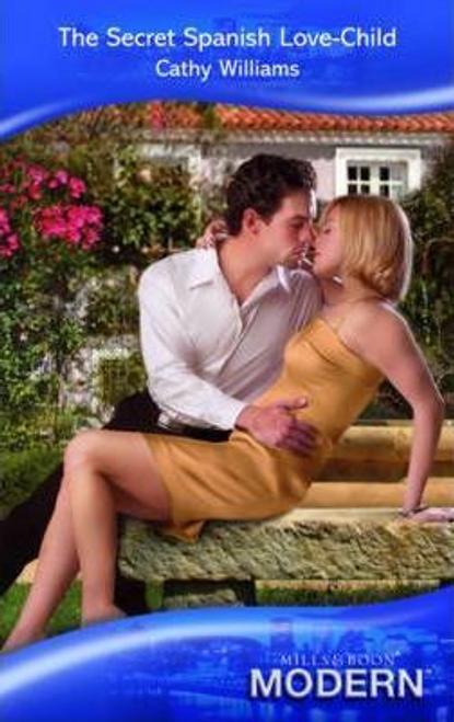 Mills & Boon / Modern / The Secret Spanish Love-Child