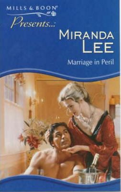 Mills & Boon / Presents / Marriage in Peril