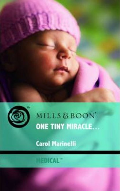 Mills & Boon / Medical / One Tiny Miracle...