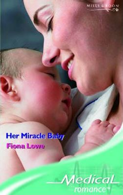 Mills & Boon / Medical / Her Miracle Baby