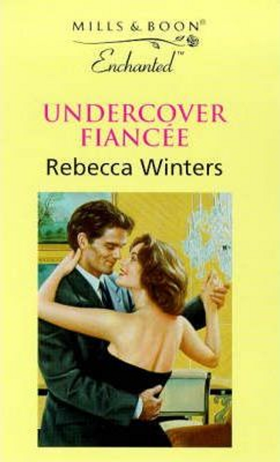 Mills & Boon / Enchanted / Undercover Fiancee