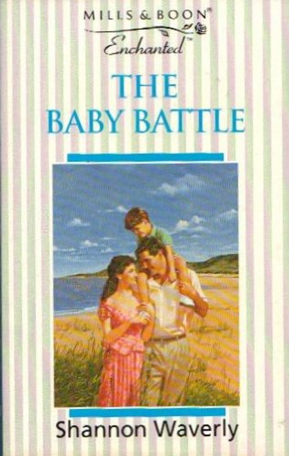Mills & Boon / Enchanted / The Baby Battle