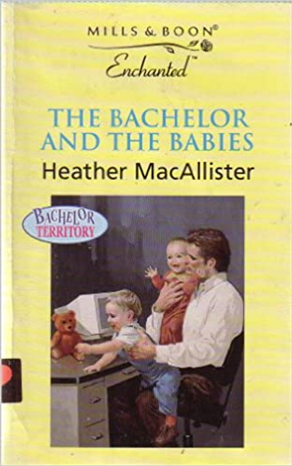 Mills & Boon / Enchanted / The Bachelor and the Babies