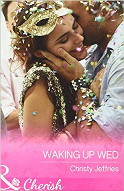 Mills & Boon / Cherish / 2 in 1 / Waking Up Wed