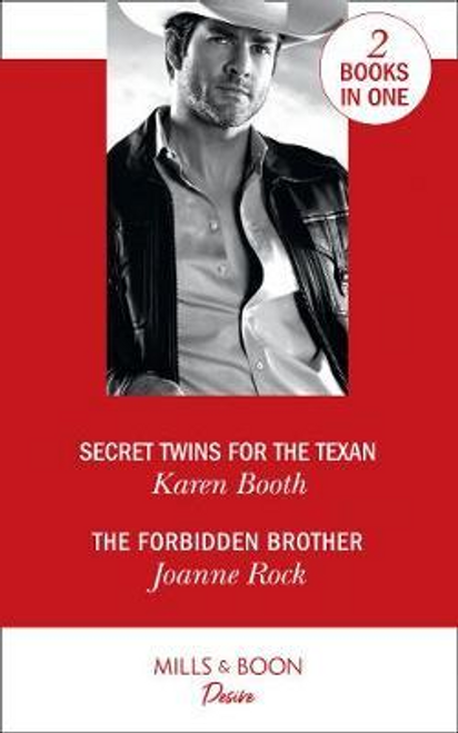 Mills & Boon / Desire / Secret Twins For The Texan : Secret Twins for the Texan (Texas Cattleman's Club: the Impostor) / the Forbidden Brother (the Mcneill Magnates)