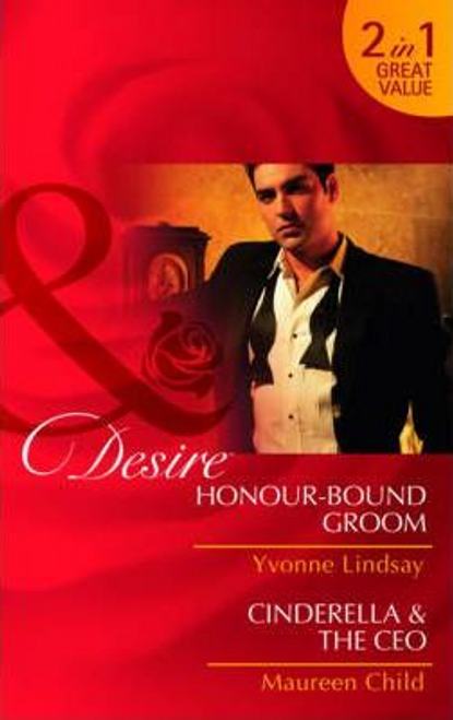 Mills & Boon / Desire / Honour-Bound Groom: AND Cinderella & the CEO