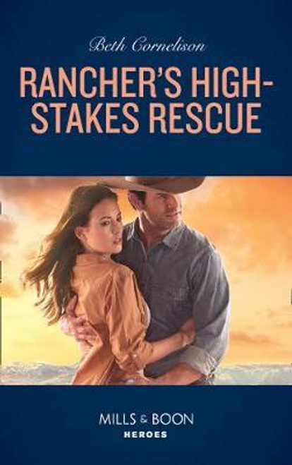 Mills & Boon / Heroes / Rancher's High-Stakes Rescue