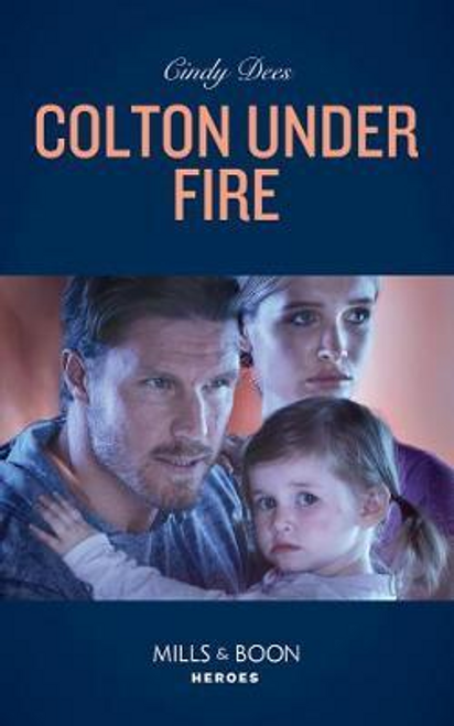 Mills & Boon / Heroes / Colton Under Fire