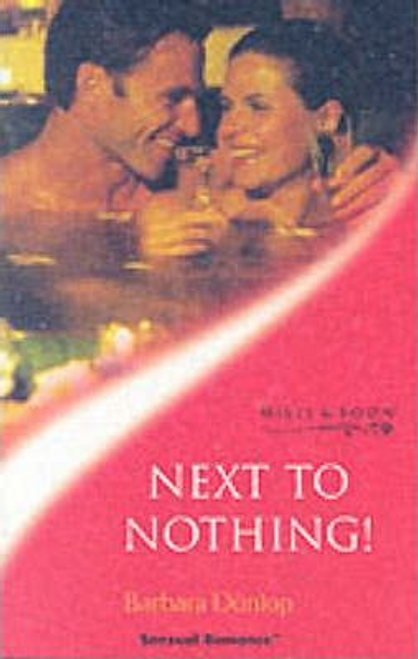 Mills & Boon / Sensual Romance / Next to Nothing