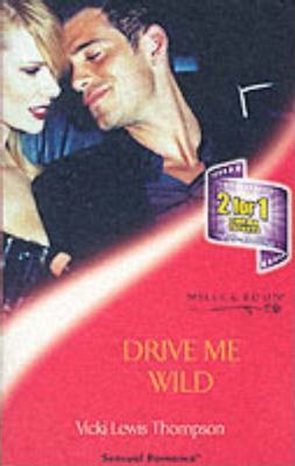 Mills & Boon / Sensual Romance / Drive Me Wild