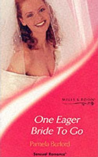Mills & Boon / Sensual Romance / One Eager Bride to Go