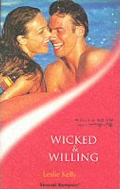 Mills & Boon / Sensual Romance / Wicked and Willing