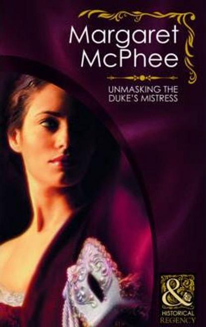 Mills & Boon / Historical / Unmasking the Duke's Mistress