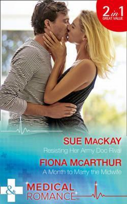 Mills & Boon / Medical / 2 in 1 / Resisting Her Army Doc Rival : Resisting Her Army DOC Rival / a Month to Marry the Midwife (the Midwives of Lighthouse Bay, Book 1)