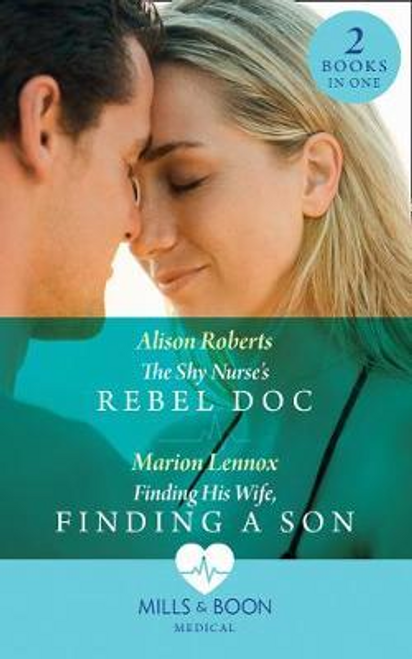 Mills & Boon / Medical / 2 in 1 / The Shy Nurse's Rebel Doc : The Shy Nurse's Rebel DOC (Bondi Bay Heroes) / Finding His Wife, Finding a Son (Bondi Bay Heroes)
