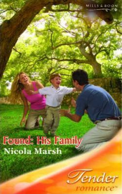 Mills & Boon / Tender Romance / Found : His Family