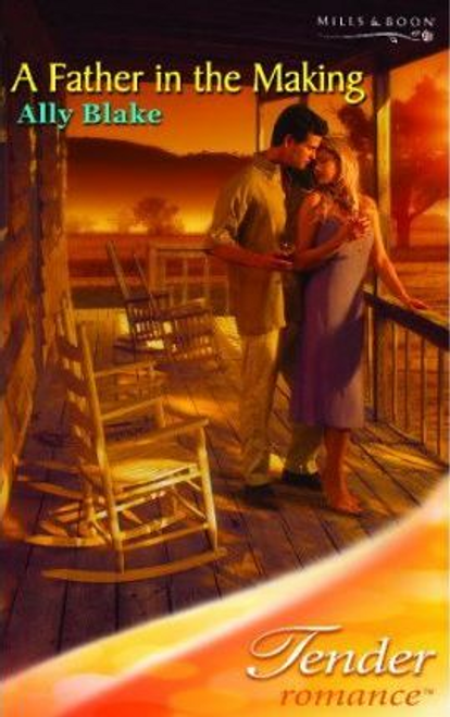 Mills & Boon / Tender Romance / A Father in the Making