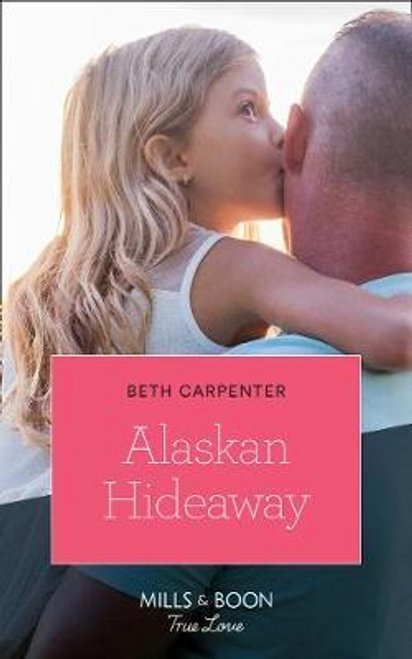 Mills & Boon / True Love / Alaskan Hideaway