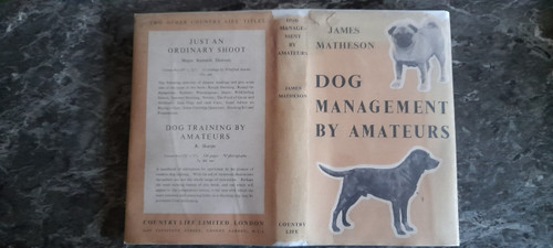 Matheson, James - Dog Management By Amateurs - HB - Dog Breeding & Breed Standards - 1948
