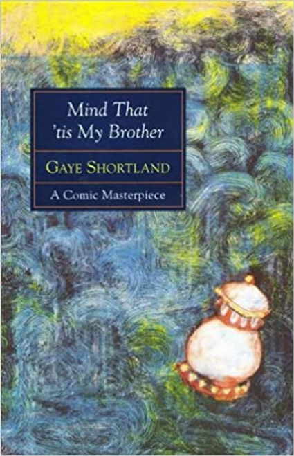 Shortland, Gaye / Mind that 'tis my brother